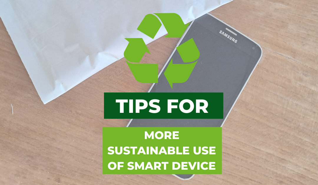 From Overconsumption to Circular Economy – Tips for more sustainable use of smart devices